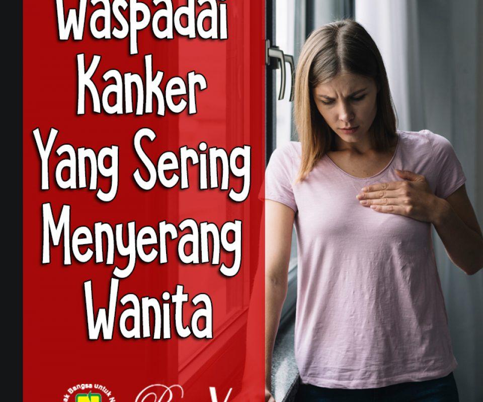Waspadai kanker yang sering menyerang wanita