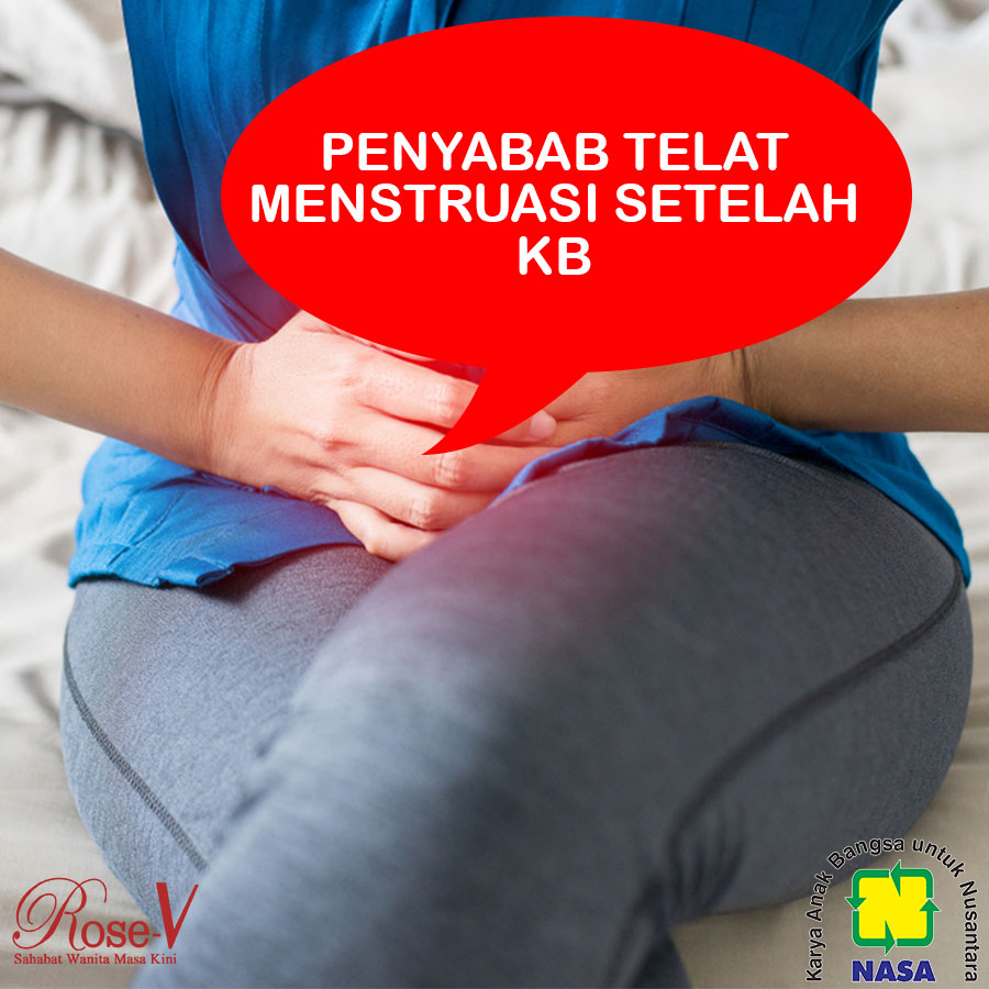 Penyebab Telat  Menstruasi Setelah KB