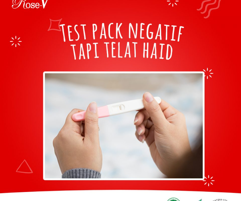 TEST PACK NEGATIF TAPI TELAT HAID